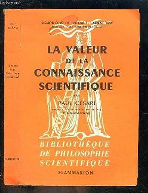 LA VALEUR DE LA CONNAISSANCE SCIENTIFIQUE- BIBLIOTHEQUE: CESARI PAUL