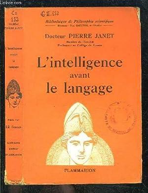 L INTELLIGENCE AVANT LE LANGAGE- BIBLIOTHEQUE DE: JANET PIERRE Dr