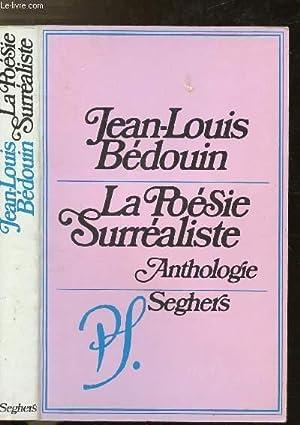 LA POESIE SURREALISTE: BEDOUIN JEAN-LOUIS