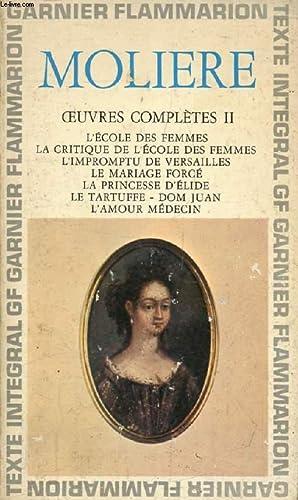 OEUVRES COMPLETES, II, L'ECOLE DES FEMMES, LA: MOLIERE
