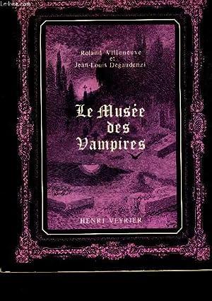 LE MUSEE DES VAMPIRES.: VILLENEUVE ROLAND &