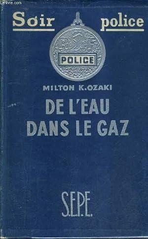 DE L'EAU DANS LE GAZ (A FIEND IN NEED). by MILTON K.OZAKI ...