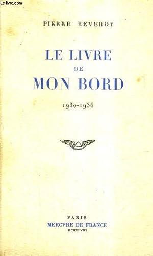 LE LIVRE DE MON BORD NOTES 1930-1936.: REVERDY PIERRE