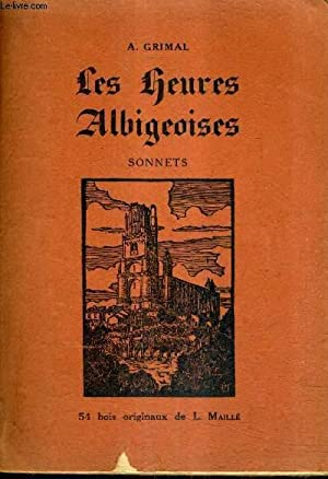 LES HEURES ALBIGEOISES - SONNETS.: A.GRIMAL