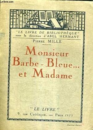 MONSIEUR BARBE BLEUE . ET MADAME.: MILLE PIERRE