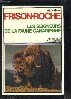 LES SEIGNEURS DE LA FAUNE CANADIENNE: FRISON ROCHE ROGER