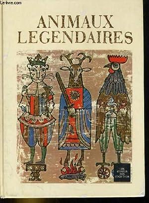 Animaux légendaires, volume 2: UNTERMEYER B. & L.