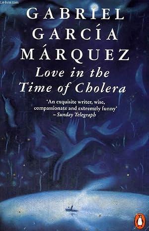 LOVE IN THE TIME OF CHOLERA: GARCIA MARQUEZ GABRIEL