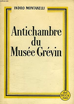 ANTICHAMBRE DU MUSEE GREVIN: MONTANELLI INDRO