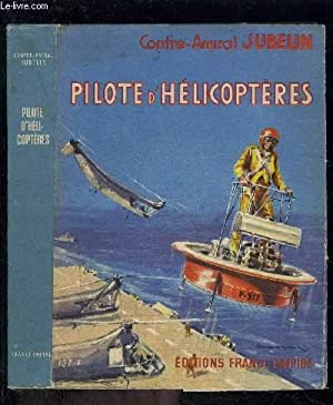 PILOTE D HELICOPTERES: JUBELIN CONTRE AMIRAL