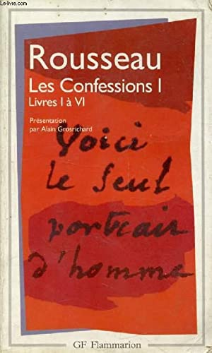 LES CONFESSIONS, LIVRES I-VI: ROUSSEAU J.-J.