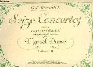 SEIZE CONCERTOS POUR GRAN DORGUE - VOLUME: DUPRE / HAENDEL