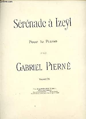 SERENADE A IZEYL - POUR LE PIANO: PIERNE G.