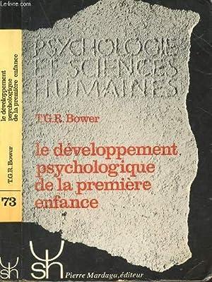 LE DEVELOPPEMENT PSYCHOLOGIQUE DE LA PREMIERE ENFANCE: BOWER T.G.R.
