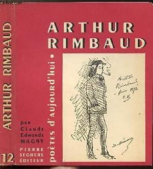 ARTHUR RIMBAUD - COLLECTION POETES D'AUJOURD'HUI N°12: MAGNY CLAUDE EDMOND
