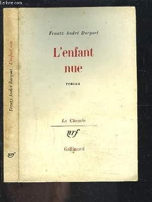 L ENFANT NUE: BURGUET FRANTZ ANDRE.