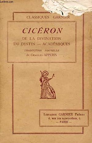 DE LA DIVINATION, DU DESTIN, ACADEMIQUES: CICERON, Par Ch.
