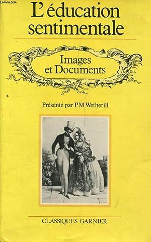 L'EDUCATION SENTIMENTALE, IMAGES ET DOCUMENTS: WETHERILL P. M.