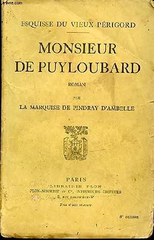 ESQUISSE DU VIEUX PERIGORD - MONSIEUR DE: DE PINDRAY D'AMBELLE