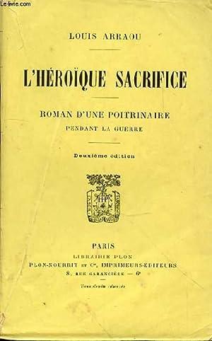 HEROIQUE SACRIFICE - 2EME EDITION: ARRAOU LOUIS