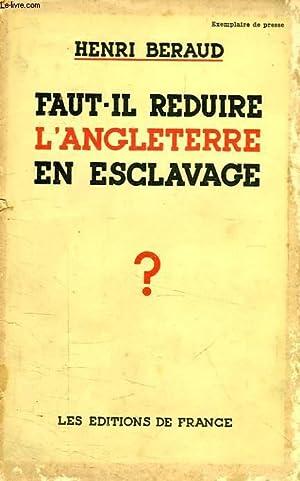 FAUT-IL REDUIRE L'ANGLETERRE EN ESCLAVAGE ?: BERAUD Henri