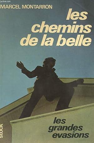 LES CHEMINS DE LA BELLE - LES GRANDES EVASIONS: MONTARRON MARCEl