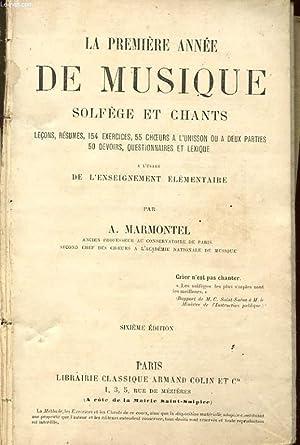 LA PREMIERE ANNEE DE MUSIQUE SOLFEGE ET CHANTS: MARMONTEL A.