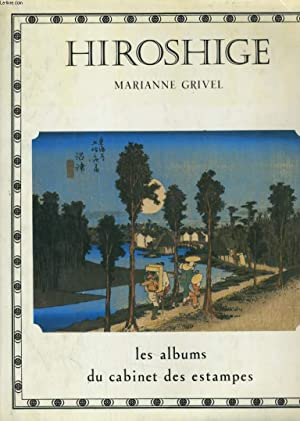 HIROSHIGE, UN IMPRESSIONNISTE JAPONAIS: MARIANNE GRIVEL