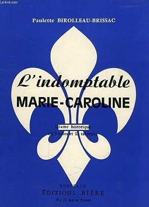 L'INDOMPTABLE MARIE-CAROLINE: BIROLLEAU-BRISSAC PAULETTE