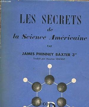 LES SECRETS DE LA SCIENCE AMERICAINE -: BAXTER JAMES PHINNEY