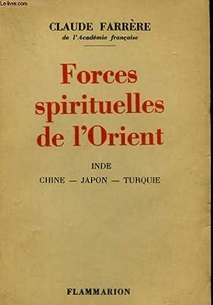 FORCES SPIRITUELLES DE L'ORIENT.: FARRERE CLAUDE.