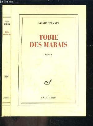 TOBIE DES MARAIS- ENVOI DE L AUTEUR: GERMAIN SYLVIE.