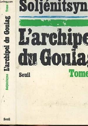 L'ARCHIPEL DU GOULAG - TOME II -: SOLJENITSYNE ALEXANDRE