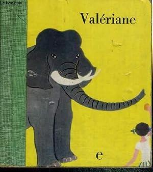 VALERIANE - E : Aujourd'hui elle est: GRIZE MADELEINE