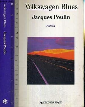 VOLKSWAGEN BLUES - COLLECTION LITTERATURE D'AMERIQUE: POULIN JACQUES