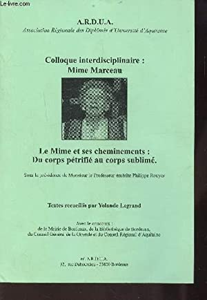COLLOQUE INTERDISCIPLINAIRE: MIME MARCEAU - LE MIME ET SES CHEMINEMENTS - DU CORPS PETRIFIE AU CO...