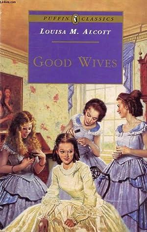 GOOD WIVES (Little Women, Part II): ALCOTT Louisa M.