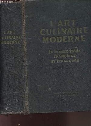 L'ART CULINAIRE MODERNE : LA BONNE TABLE: COLLECTIF