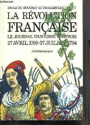 LA REVOLUTION FRANCAISE LE JOURNAL D'ANTOINE VERTBOIS: DU BOUCHET PAULE