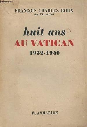 HUIT ANS AU VATICAN : 1932-1940: CHARLES-ROUX FRANCOIS
