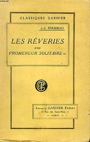 LES REVERIES D'UN PROMENEUR SOLITAIRE, Suivies de: ROUSSEAU J.-J.