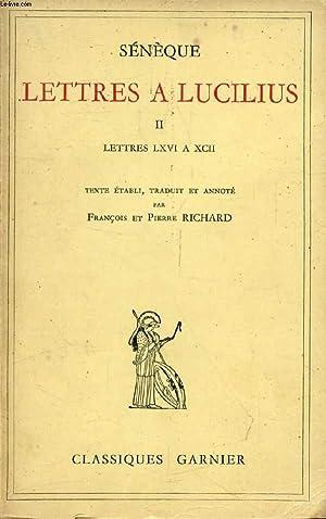 LETTRES A LUCILIUS, TOME II (LETTRES LXVI: SENEQUE, Par Fr.
