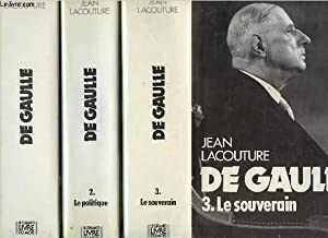 DE GAULLE- 3 VOLUMES - TOMES I+II+III: LACOUTURE JEAN