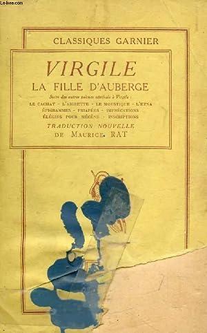 LA FILLE D'AUBERGE, Suivi des Autres Poèmes: VIRGILE, Par M.