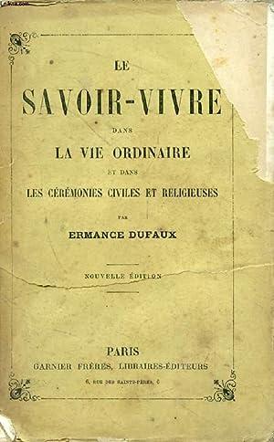 LE SAVOIR-VIVRE DANS LA VIE ORDINAIRE ET: DUFAUX DE LA