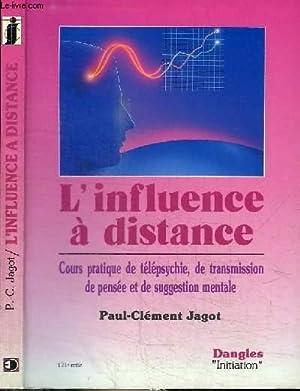 L'INFLUENCE A DISTANCE - COURS PRATIQUE DE: JAGOT PAUL-CLEMENT