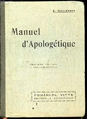 MANUEL D'APOLOGETIQUE - INTRODUCTION A LA DOCTRINE: BOULENGER A.