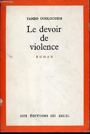 LE DEVOIR DE VIOLENCE - ROMAN.: OUOLOGUEM YAMBO