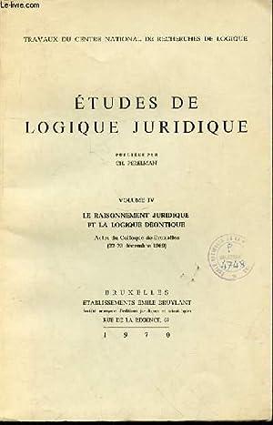 ETUDES DE LOGIQUE JURIDIQUE - VOLUME IV: PERELMAN CH. ET