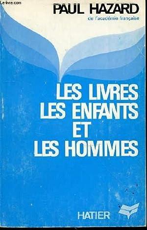 LES LIVRES, LES ENFANTS ET LES HOMMES.: HAZARD PAUL